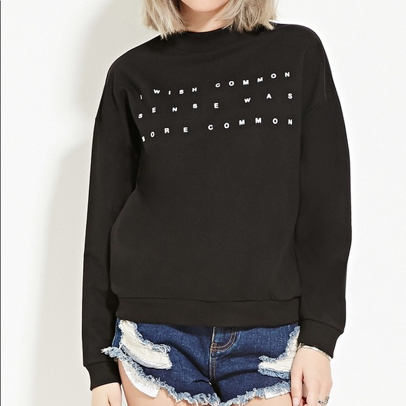 07ad314c9f0 Forever 21 Tops - I wish common sense was more common sweatshirt